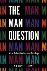 The Man QuestionMale Subordination and Privilege
