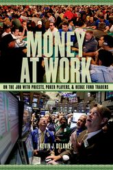 Money at WorkOn the Job with Priests, Poker Players and Hedge Fund Traders