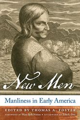 New MenManliness in Early America