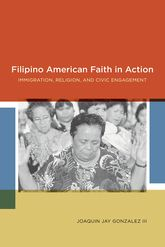 Filipino American Faith in ActionImmigration, Religion, and Civic Engagement$