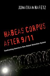 Habeas Corpus after 9/11 – Confronting America's New Global Detention System - NYU Press Scholarship Online