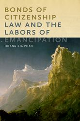 Bonds of Citizenship – Law and the Labors of Emancipation - NYU Press Scholarship Online