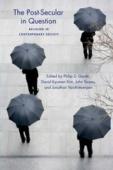 The Post-Secular in Question – Religion in Contemporary Society - NYU Press Scholarship Online