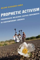 Prophetic ActivismProgressive Religious Justice Movements in Contemporary America$