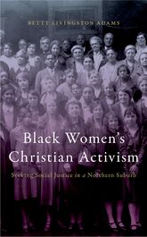 Black Women's Christian ActivismSeeking Social Justice in a Northern Suburb