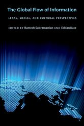 The Global Flow of InformationLegal, Social, and Cultural Perspectives