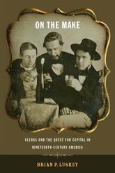 On the MakeClerks and the Quest for Capital in Nineteenth-Century America$