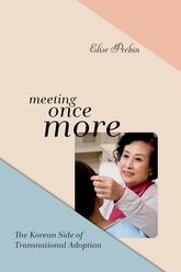 Meeting Once More – The Korean Side of Transnational Adoption | NYU Press Scholarship Online