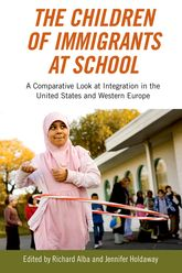 The Children of Immigrants at SchoolA Comparative Look at Integration in the United States and Western Europe