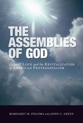 The Assemblies of GodGodly Love and the Revitalization of American Pentecostalism$