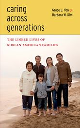 Caring Across GenerationsThe Linked Lives of Korean American Families
