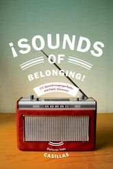 Sounds of Belonging: U.S. Spanish-language Radio and Public Advocacy