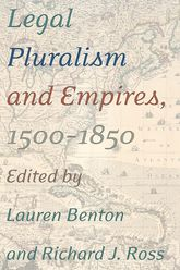 Legal Pluralism and Empires, 1500-1850 | NYU Press Scholarship Online
