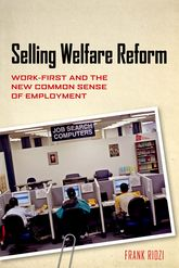 Selling Welfare ReformWork-First and the New Common Sense of Employment