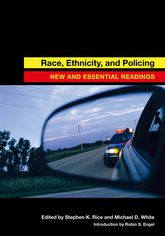 Race, Ethnicity, and Policing – New and Essential Readings | NYU Press Scholarship Online