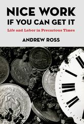 Nice Work If You Can Get It – Life and Labor in Precarious Times | NYU Press Scholarship Online
