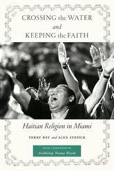 Crossing the Water and Keeping the FaithHaitian Religion in Miami