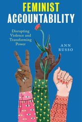 Feminist AccountabilityDisrupting Violence and Transforming Power