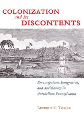 Colonization and Its Discontents – Emancipation, Emigration, and Antislavery in Antebellum Pennsylvania - NYU Press Scholarship Online