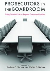 Prosecutors in the BoardroomUsing Criminal Law to Regulate Corporate Conduct