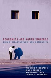 Economics and Youth ViolenceCrime, Disadvantage, and Community$