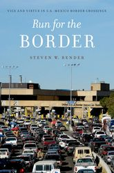 Run For the BorderVice and Virtue in U.S.-Mexico Border Crossings