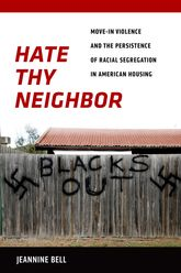 Hate Thy NeighborMove-In Violence and the Persistence of Racial Segregation in American Housing