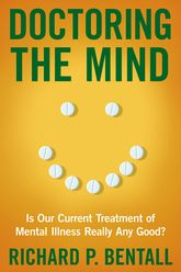 Doctoring the MindIs Our Current Treatment of Mental Illness Really Any Good?$