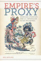 Empire's ProxyAmerican Literature and U.S. Imperialism in the Philippines$