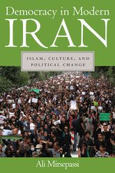 Democracy in Modern Iran – Islam, Culture, and Political Change - NYU Press Scholarship Online