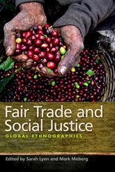 Fair Trade and Social JusticeGlobal Ethnographies
