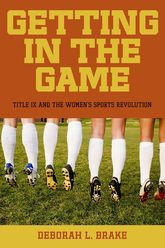 Getting in the GameTitle IX and the Women's Sports Revolution