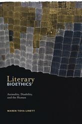 Literary Bioethics: Animality, Disability, and the Human
