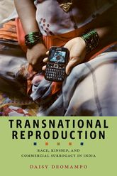 Transnational ReproductionRace, Kinship, and Commercial Surrogacy in India