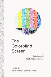 The Colorblind Screen - Television in Post-Racial America | NYU Press Scholarship Online