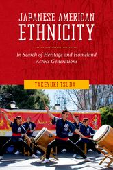 Japanese American EthnicityIn Search of Heritage and Homeland Across Generations