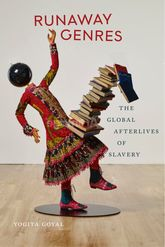 Runaway Genres – The Global Afterlives of Slavery - NYU Press Scholarship Online