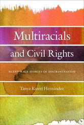 Multiracials and Civil RightsMixed-Race Stories of Discrimination