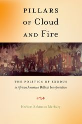 Pillars of Cloud and FireThe Politics of Exodus in African American Biblical Interpretation$