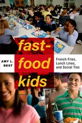 Fast Food KidsFrench Fries, Lunch Lines and Social Ties