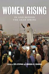 Women Rising – In and Beyond the Arab Spring - NYU Press Scholarship Online