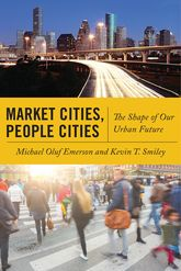 Market Cities, People CitiesThe Shape of Our Urban Future
