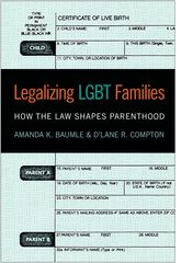 Legalizing LGBT FamiliesHow the Law Shapes Parenthood