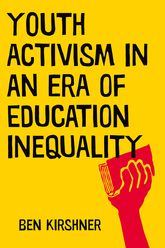 Youth Activism in an Era of Education Inequality - NYU Press Scholarship Online