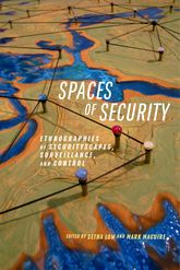 Spaces of SecurityEthnographies of Securityscapes, Surveillance, and Control