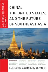 China, The United States, and the Future of Southeast AsiaU.S.-China Relations, Volume II