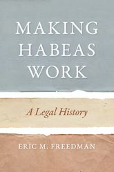 Making Habeas WorkA Legal History