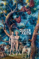 Queer FaithReading Promiscuity and Race in the Secular Love Tradition