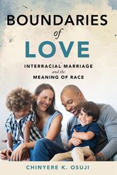Boundaries of LoveInterracial Marriage and the Meaning of Race