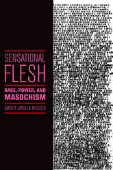Sensational FleshRace, Power, and Masochism$
